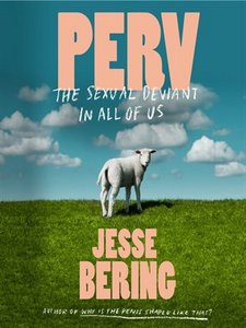 PERV, by Jesse Bering