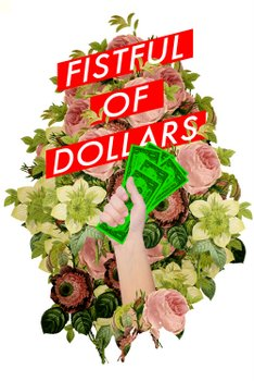 Fistful of Dollars!