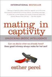 Mating in Captivity, by Esther Perel