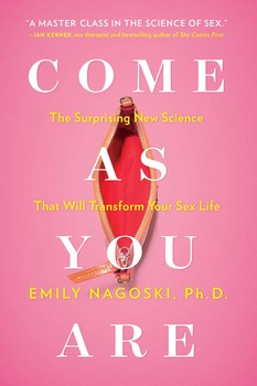 Come As You Are, by Emily Nagoski
